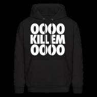 Hoodies ~ Men's Hoodie ~ OOOO Kill Em OOOO Hoodies