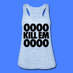 OOOO Kill Em OOOO Tanks - Women's Flowy Tank Top by Bella