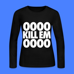 OOOO Kill Em OOOO Long Sleeve Shirts - Women's Long Sleeve Jersey T-Shirt