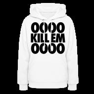 Hoodies ~ Women's Hoodie ~ OOOO Kill Em OOOO Hoodies