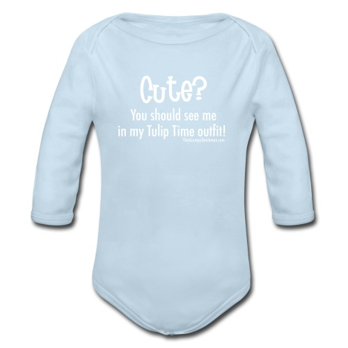 Tulip Time (white lettering for darker shirts) - Organic Long Sleeve Baby Bodysuit