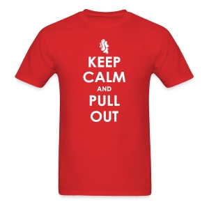 Keep Calm and Pull Out - Men's T-Shirt