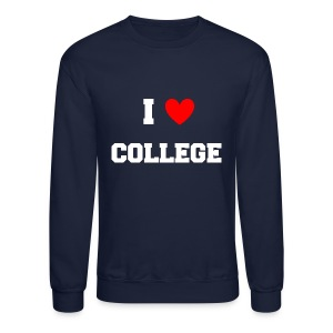 I Love College Party Crewneck Sweatshirt - Crewneck Sweatshirt