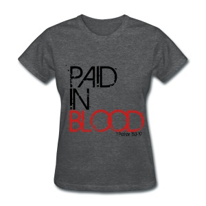 Paid in Blood - Women's T-Shirt
