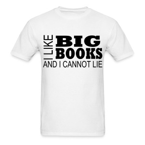 I Like Big Books and I Cannot Lie Mens - Men's T-Shirt