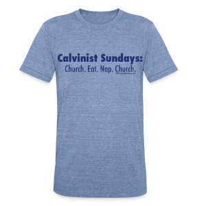 Calvinist Sundays (blue lettering for lighter shirts) - Unisex Tri-Blend T-Shirt by American Apparel