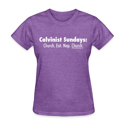 Calvinist Sundays (white lettering for darker shirts) - Women's T-Shirt