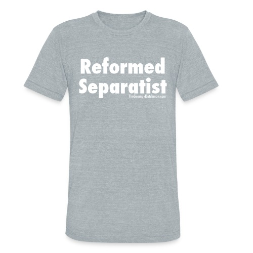 Reformed Separatist (with white lettering) - Unisex Tri-Blend T-Shirt