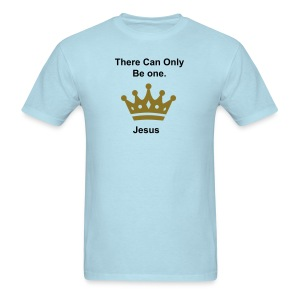 There can only be one. - Men's T-Shirt