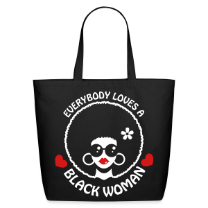 Everybody Loves A Black Woman Tote Bag Version 3 - Eco-Friendly Cotton Tote
