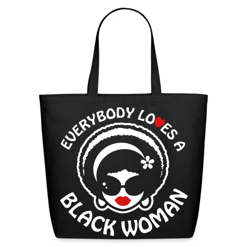 Everybody Loves A Black Woman Tote Bag Version 1 - Eco-Friendly Cotton Tote