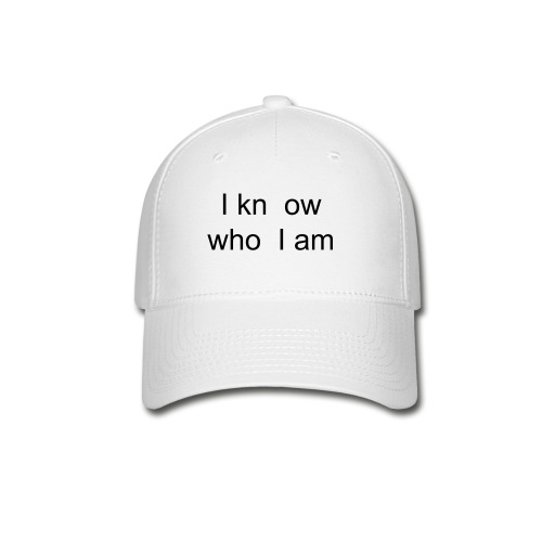 I know who I am - Baseball Cap