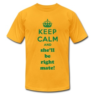 Keep Calm and She'll be Right Mate! - Men's T-Shirt by American Apparel