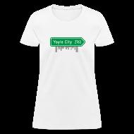 Women's T-Shirts ~ Women's T-Shirt ~ Yoyle City Sign