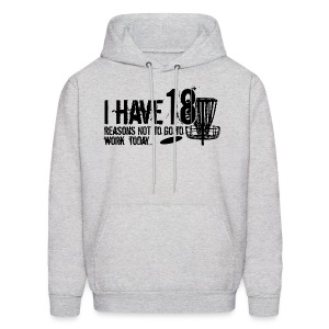 I have 18 Reason NOT to go to Work Toady - Adult Hoodie - Men's Hoodie