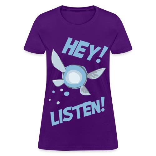 Hey Listen Navi Shirt - Women's T-Shirt
