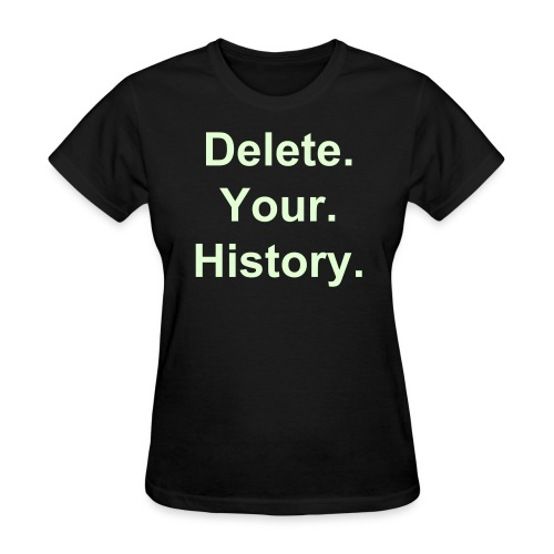 Delete Your History Glow (Women) - Women's T-Shirt