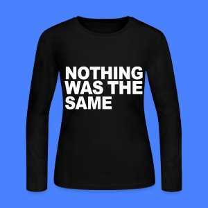 Nothing Was The Same Long Sleeve Shirts - Women's Long Sleeve Jersey T-Shirt