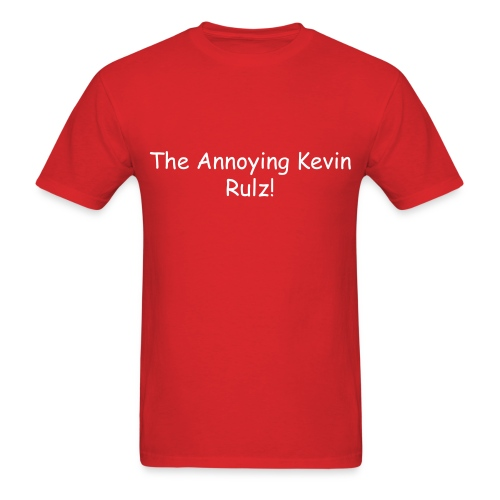 The Annoying Kevin Rulz! Shirt - Men's T-Shirt
