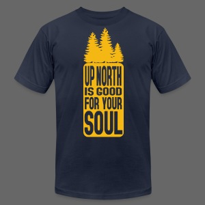 Up North Is Good For Your Soul - Men's T-Shirt by American Apparel