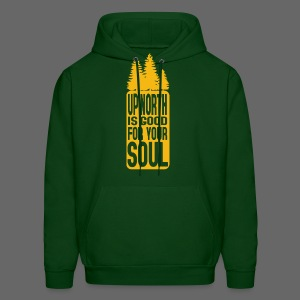 Up North Is Good For Your Soul - Men's Hoodie