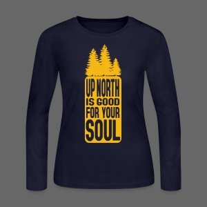 Up North Is Good For Your Soul - Women's Long Sleeve Jersey T-Shirt
