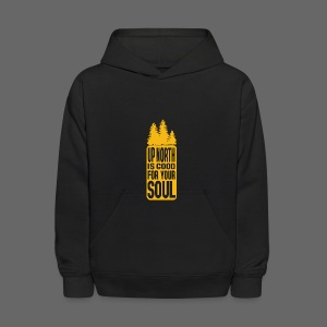 Up North Is Good For Your Soul - Kids' Hoodie