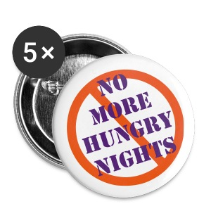 No More Hungry Nights Pin - Large Buttons