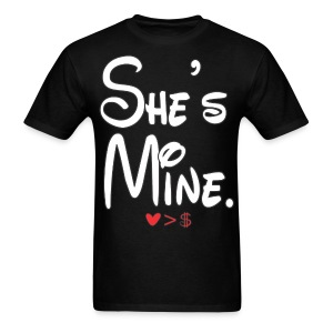 SHE'S MINE T-SHIRT - Men's T-Shirt