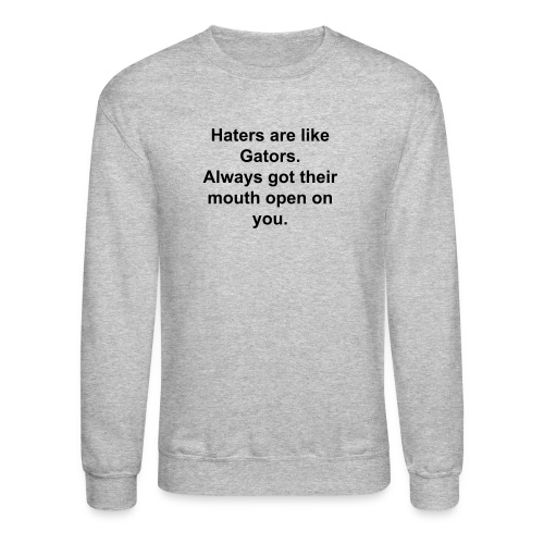 Haters & Gators Sweat - Crewneck Sweatshirt