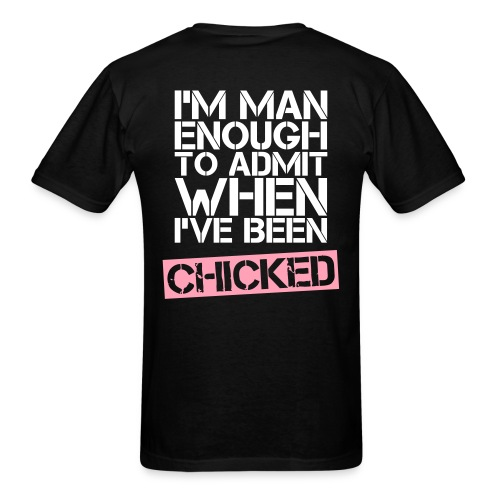 I've been chicked - Men's T-Shirt