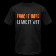 T-Shirts ~ Men's T-Shirt by American Apparel ~ Frac it hard - T-shirt