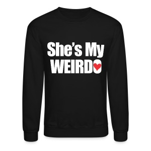 SHE'S My Weirdo - Crewneck Sweatshirt
