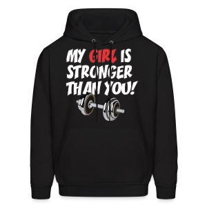 My GIRL is Stronger than YOU! - Men's Hoodie