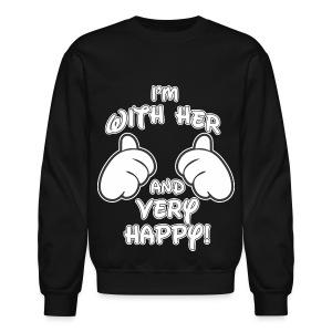 I'm with HER and very Happy - Crewneck Sweatshirt