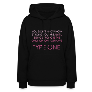 You Don't Know How Strong You Are. Until Being Strong is The Only Option You Have  - Women's Hoodie