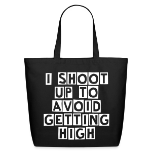I Shoot Up to Avoid Getting High - White - Eco-Friendly Cotton Tote
