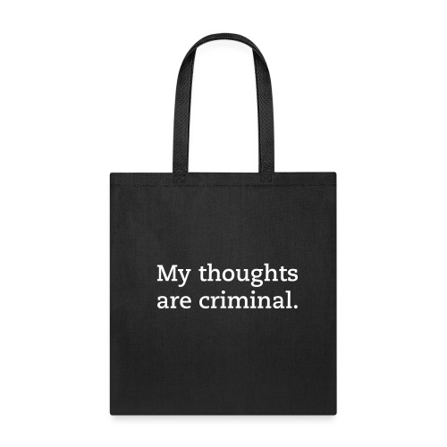 My Thoughts Are Criminal - Bag - Tote Bag