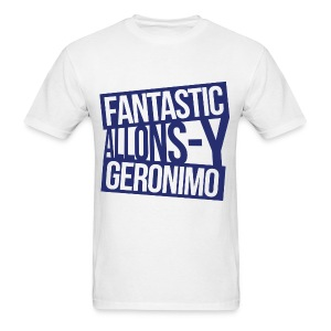 Doctor Who T-Shirts: Fantastic, Allonsy, Geronimo - Men's T-Shirt