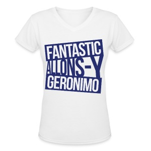 Doctor Who T-Shirts: Fantastic, Allonsy, Geronimo - Women's V-Neck T-Shirt