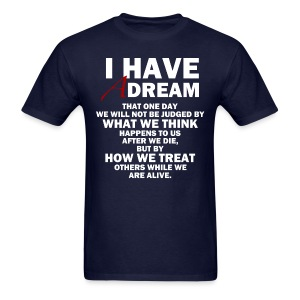 I HAVE A DREAM - Men's T-Shirt