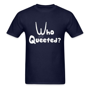 Who Queefed? - Men's T-Shirt