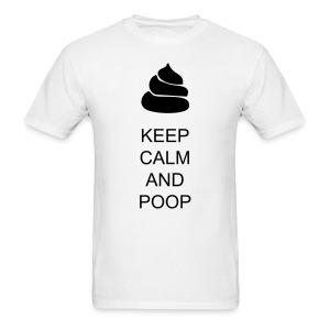 KEEP CALM AND POOP - Men's T-Shirt