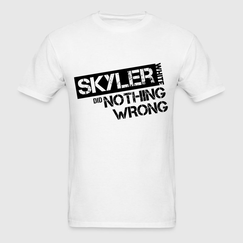 Breaking Bad: Skyler White did Nothing Wrong T-Shirts - Men's T-Shirt