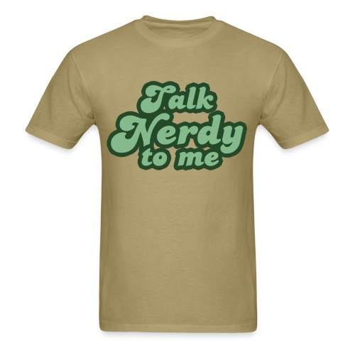 Talk Nerdy to Me - Men's T-Shirt