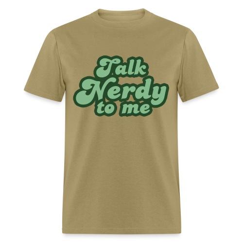 Talk Nerdy to Me - Men's T-Shirt