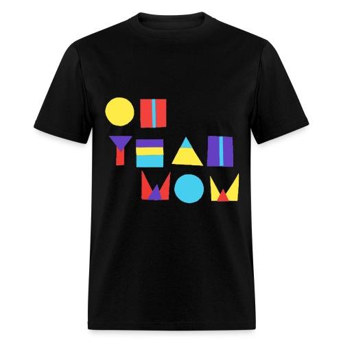 Oh Yeah Wow Novelty Tee - Men's T-Shirt