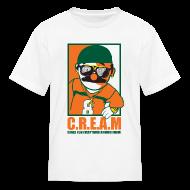 Kids' Shirts ~ Kids' T-Shirt ~ C.R.E.A.M