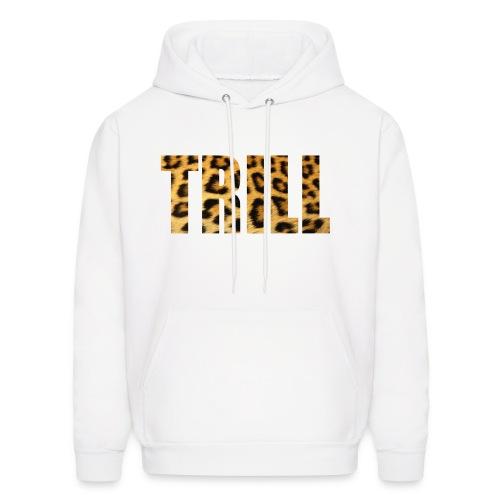 Trill Hoody - Men's Hoodie