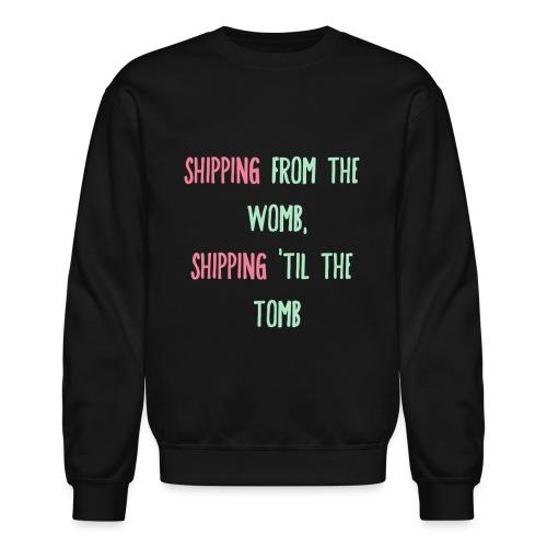 Shipping From the Womb Men's Crewneck Sweatshirt - Crewneck Sweatshirt